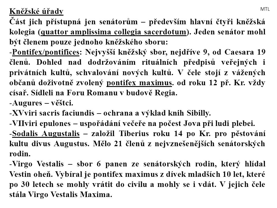 XVviri sacris faciundis – ochrana a výklad knih Sibilly.