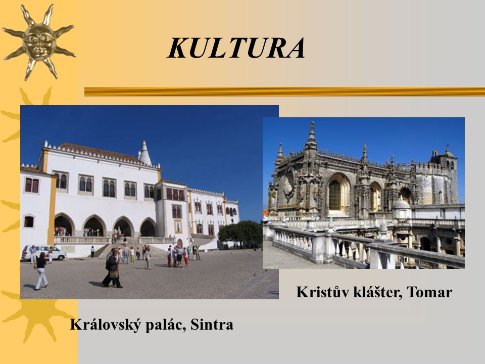 KULTURA Kristův klášter, Tomar Královský palác, Sintra