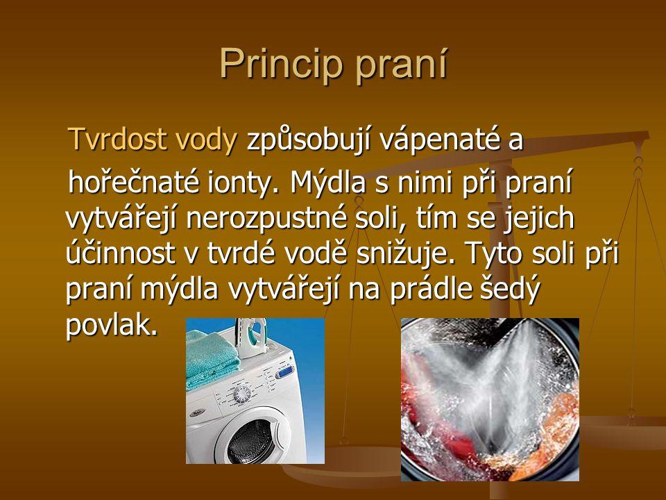 Princip praní Tvrdost vody způsobují vápenaté a