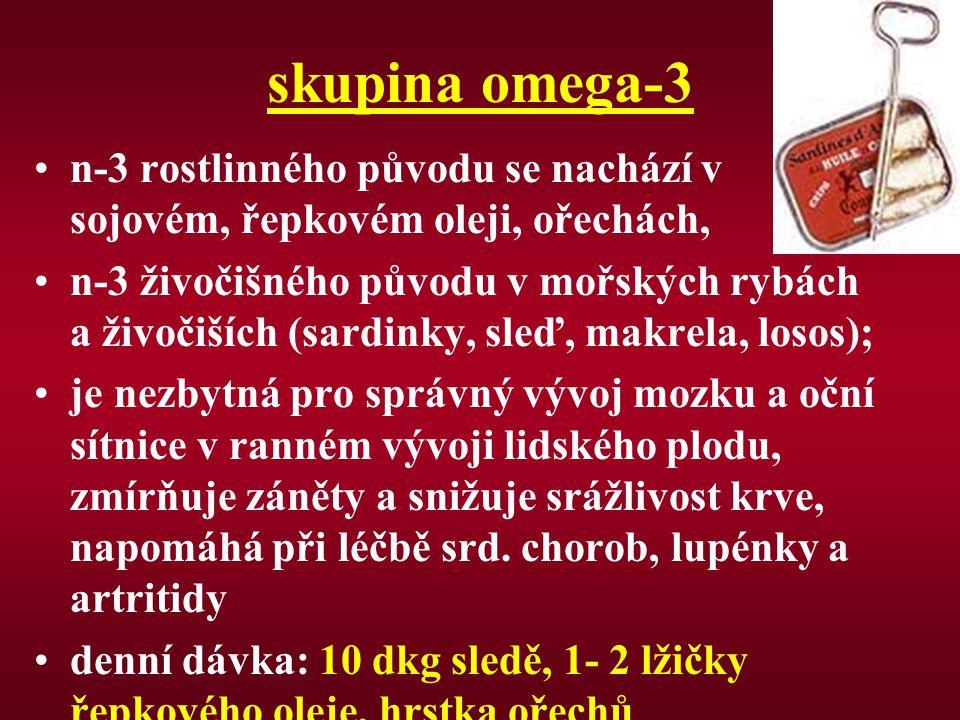 skupina omega-3 n-3 rostlinného původu se nachází v sojovém, řepkovém oleji, ořechách,