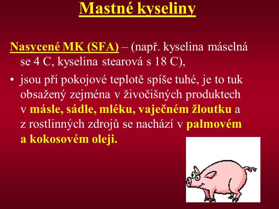 Mastné kyseliny Nasycené MK (SFA) – (např. kyselina máselná se 4 C, kyselina stearová s 18 C),