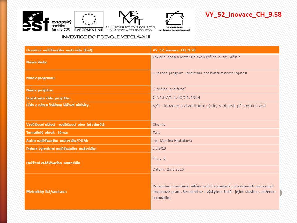 VY_52_inovace_CH_9.58 Označení vzdělávacího materiálu (kód): VY_52_inovace_CH_9.58. Název školy: