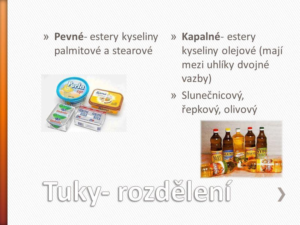 Tuky- rozdělení Pevné- estery kyseliny palmitové a stearové