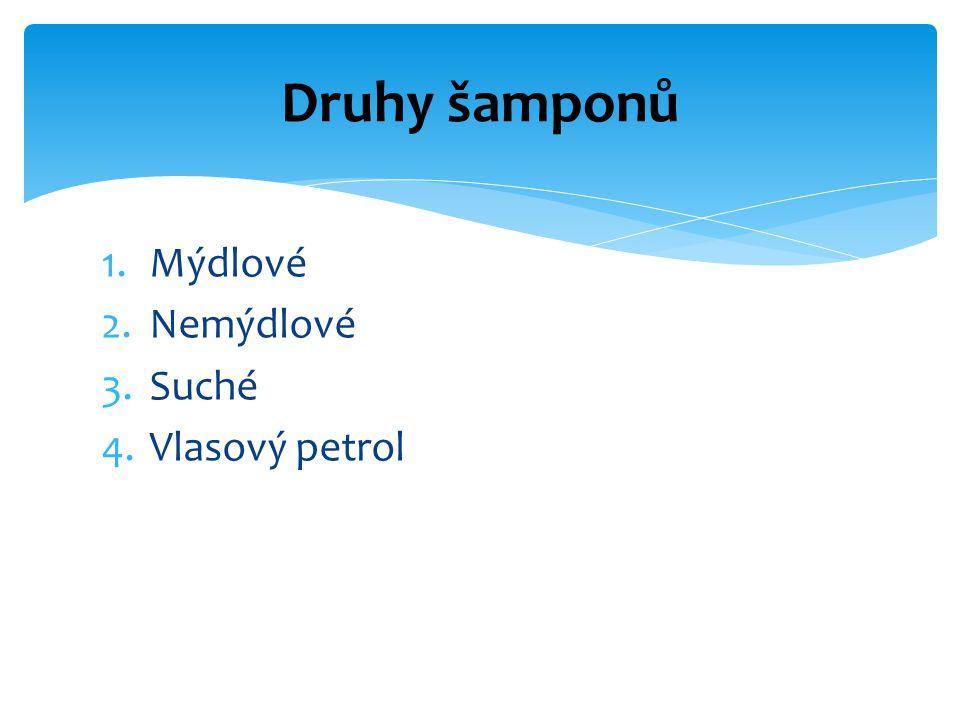 Druhy šamponů Mýdlové Nemýdlové Suché Vlasový petrol