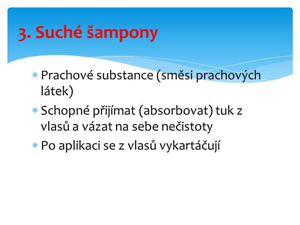 3. Suché šampony Prachové substance (směsi prachových látek)