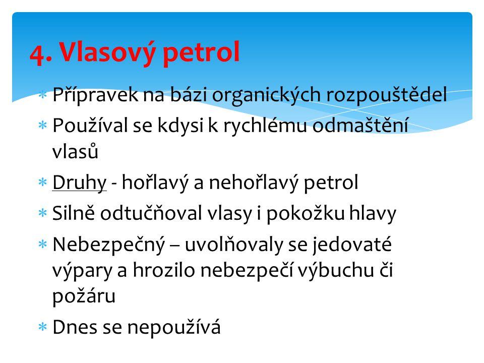 4. Vlasový petrol Přípravek na bázi organických rozpouštědel
