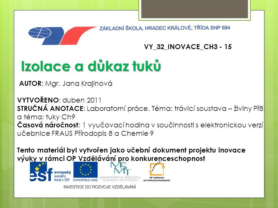 Izolace a důkaz tuků VY_32_INOVACE_CH3 - 15 AUTOR: Mgr. Jana Krajinová