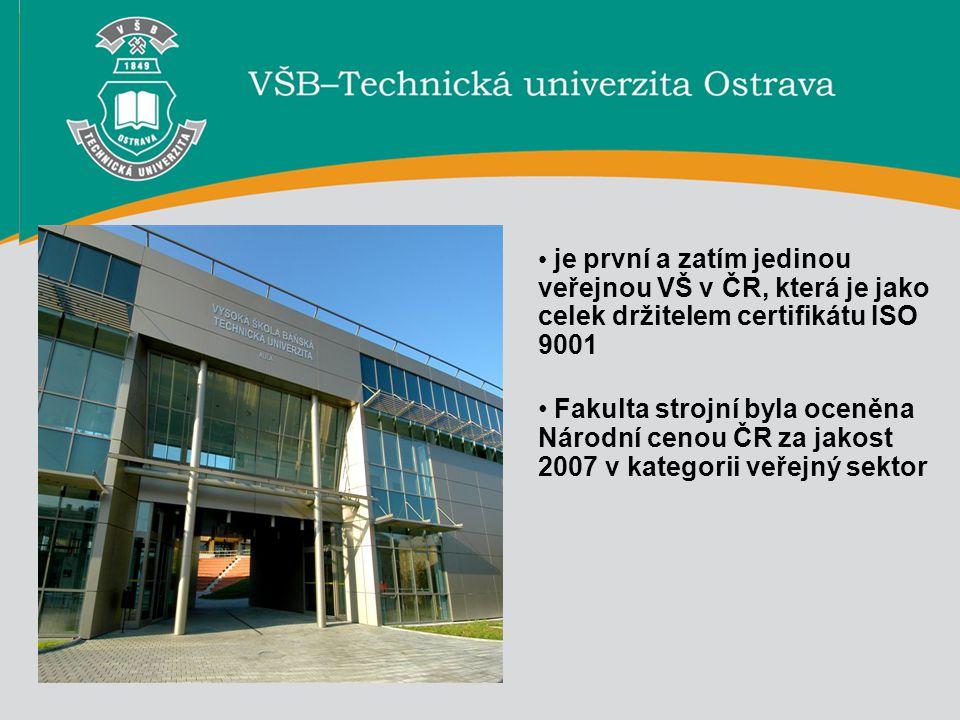je první a zatím jedinou veřejnou VŠ v ČR, která je jako celek držitelem certifikátu ISO 9001