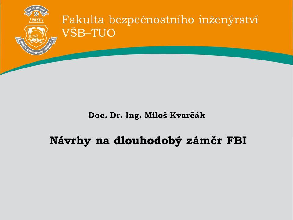 Doc. Dr. Ing. Miloš Kvarčák Návrhy na dlouhodobý záměr FBI