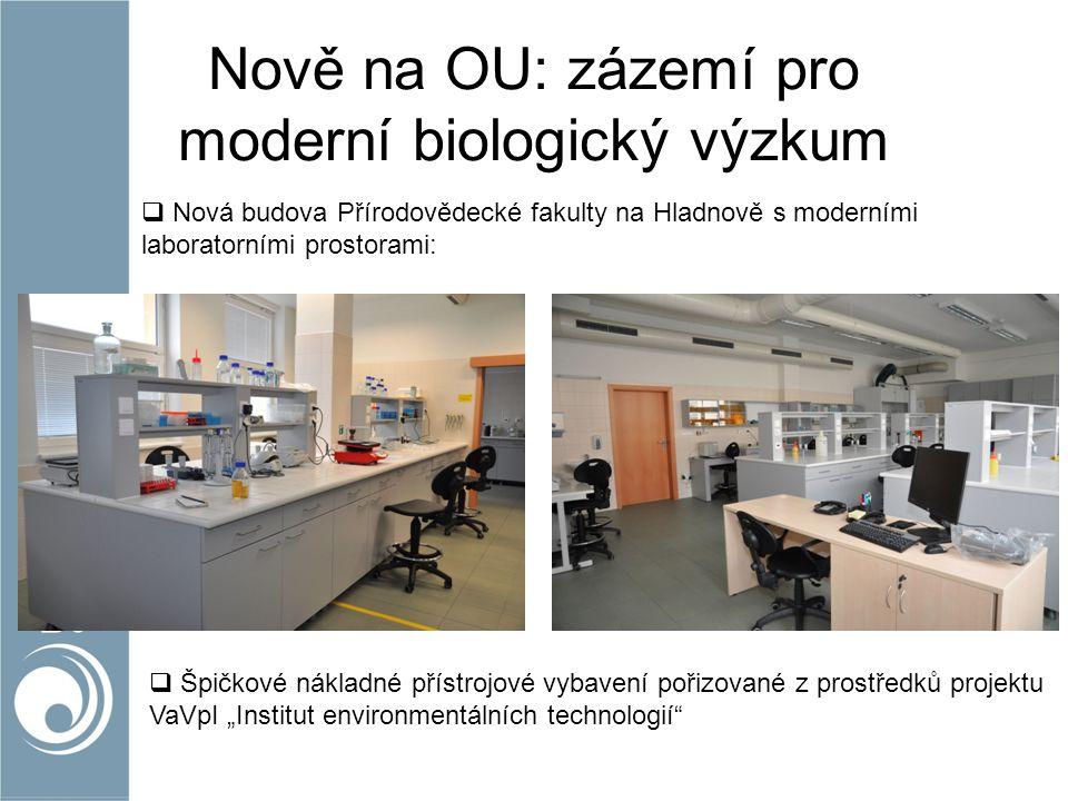 Nově na OU: zázemí pro moderní biologický výzkum