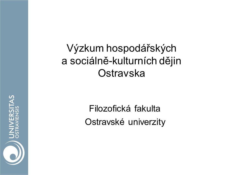 Výzkum hospodářských a sociálně-kulturních dějin Ostravska