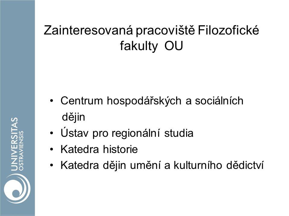 Zainteresovaná pracoviště Filozofické fakulty OU