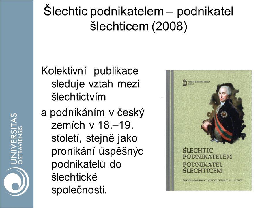 Šlechtic podnikatelem – podnikatel šlechticem (2008)