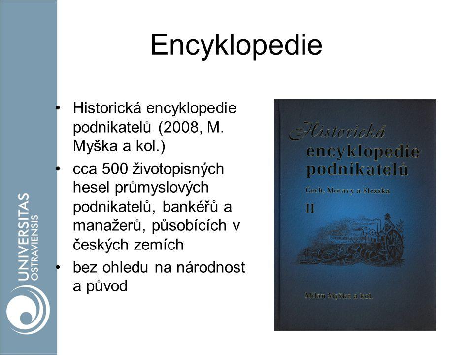 Encyklopedie Historická encyklopedie podnikatelů (2008, M. Myška a kol.)