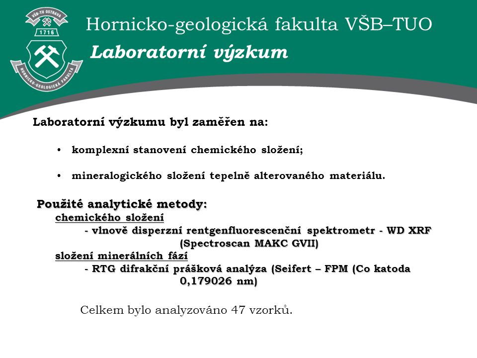 Laboratorní výzkum Laboratorní výzkumu byl zaměřen na: