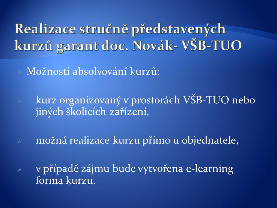 Realizace stručně představených kurzů garant doc. Novák- VŠB-TUO
