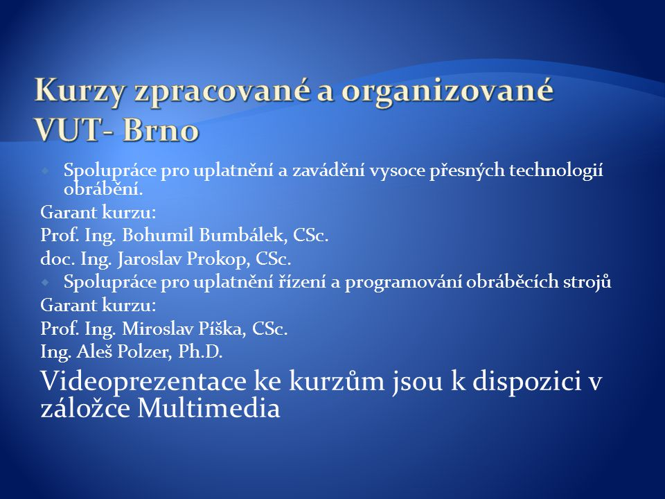 Kurzy zpracované a organizované VUT- Brno