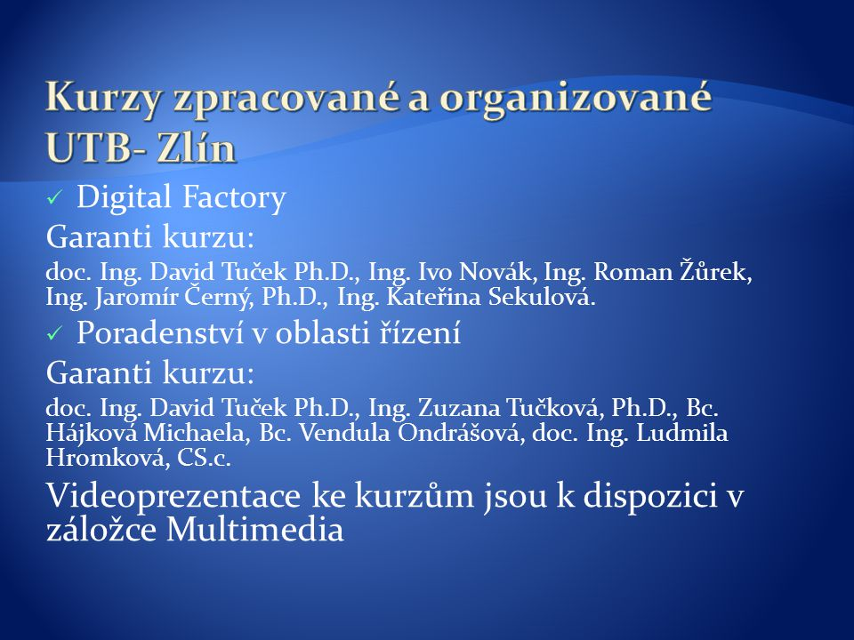 Kurzy zpracované a organizované UTB- Zlín