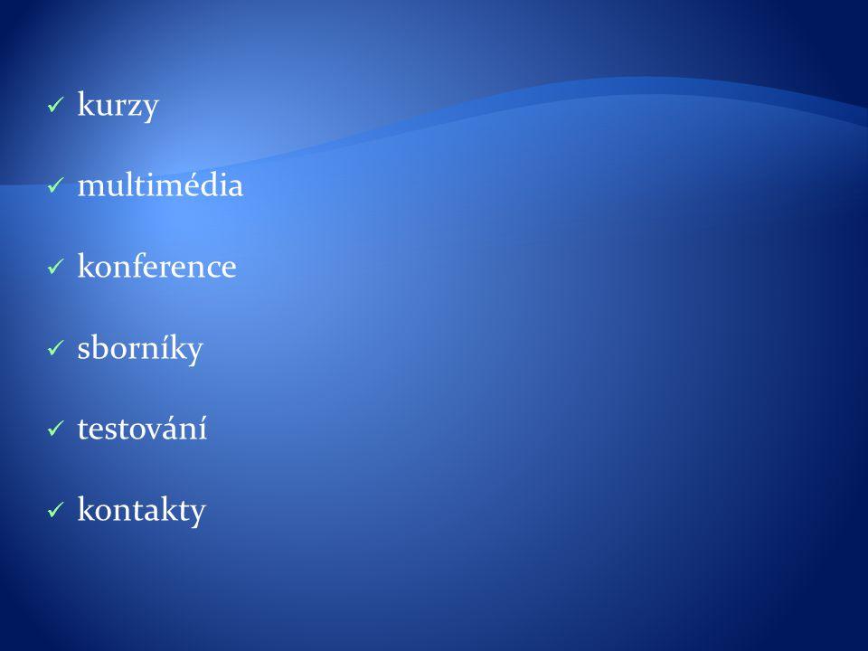 kurzy multimédia konference sborníky testování kontakty