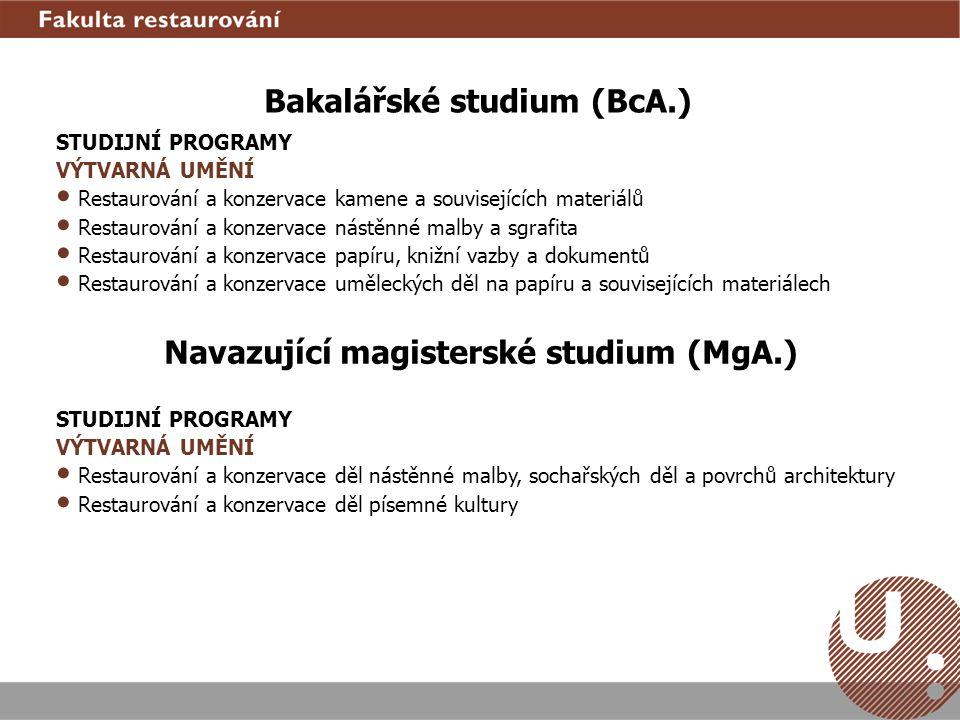 Bakalářské studium (BcA.) Navazující magisterské studium (MgA.)