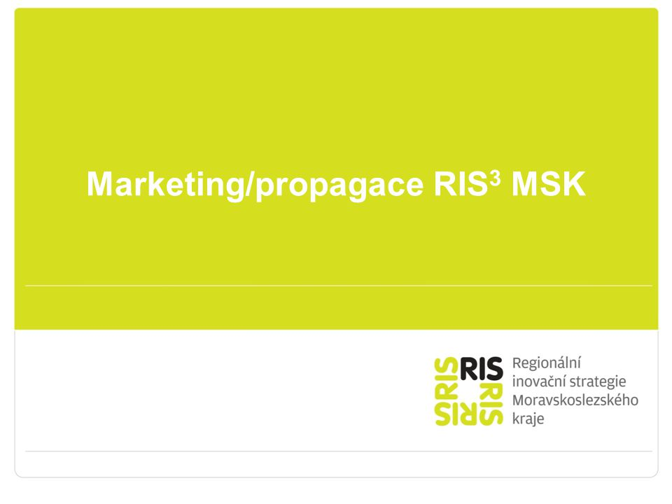 Marketing/propagace RIS3 MSK