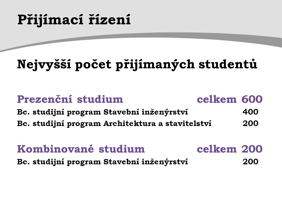 Přijímací řízení Nejvyšší počet přijímaných studentů