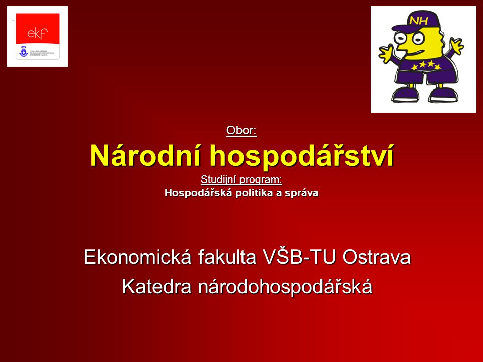 Ekonomická fakulta VŠB-TU Ostrava Katedra národohospodářská
