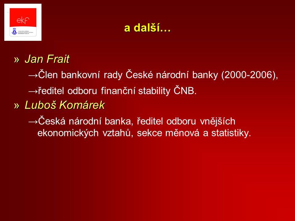 a další… Jan Frait Luboš Komárek