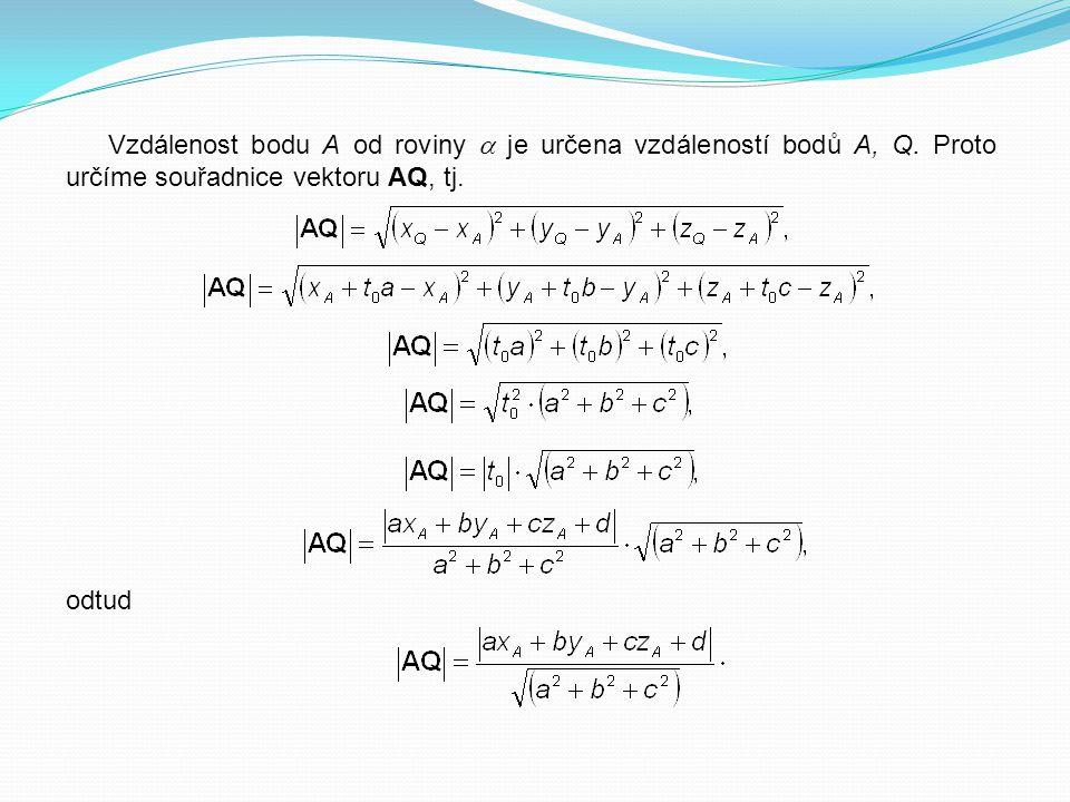 Vzdálenost bodu A od roviny  je určena vzdáleností bodů A, Q