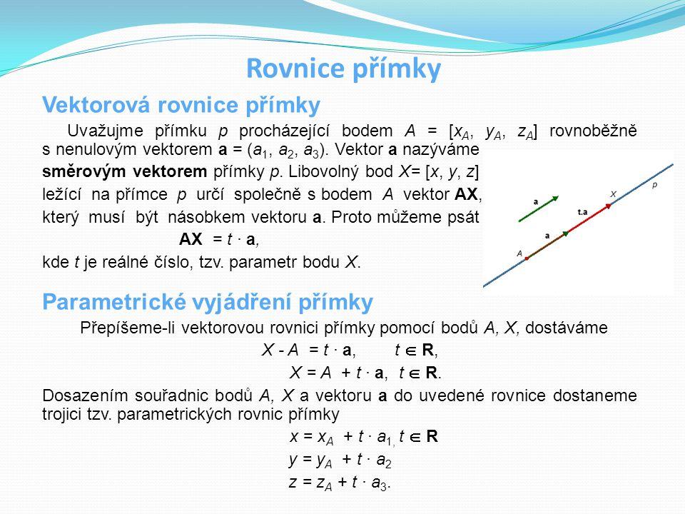 Rovnice přímky Vektorová rovnice přímky Parametrické vyjádření přímky
