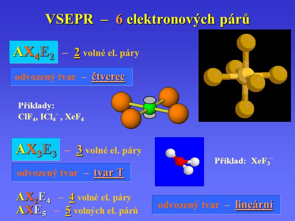 VSEPR – 6 elektronových párů