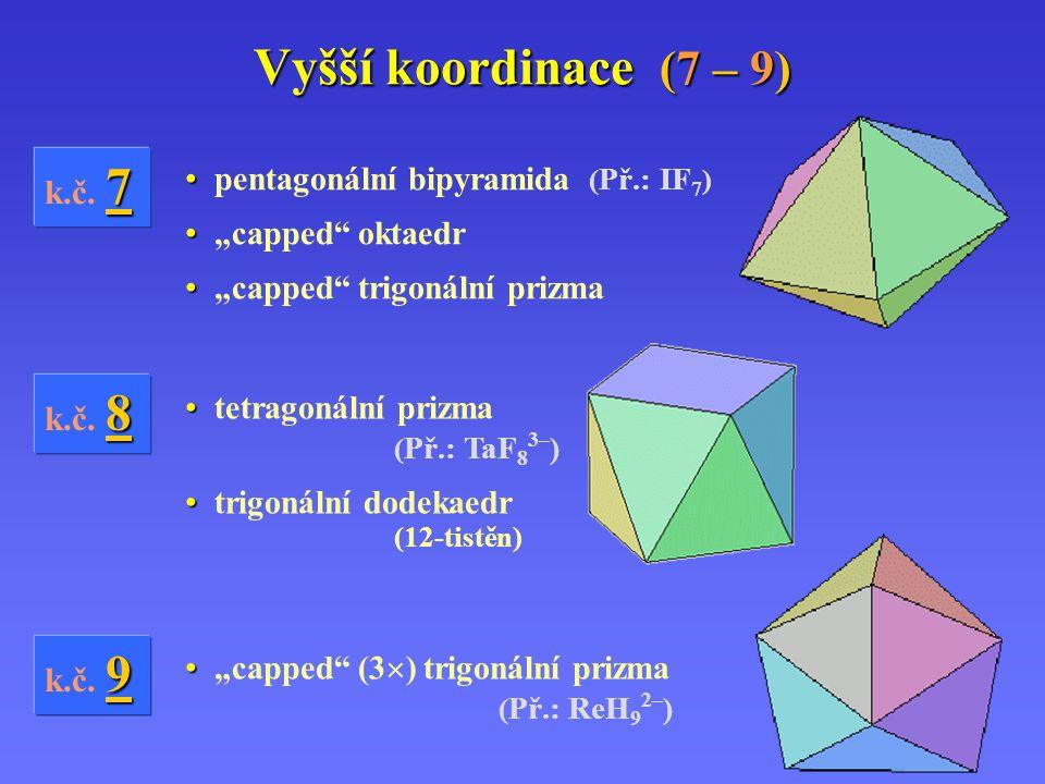 Vyšší koordinace (7 – 9) k.č. 7 pentagonální bipyramida (Př.: IF7)