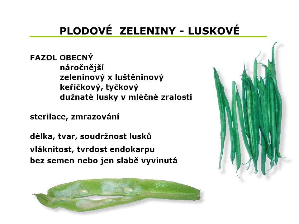 PLODOVÉ ZELENINY - LUSKOVÉ