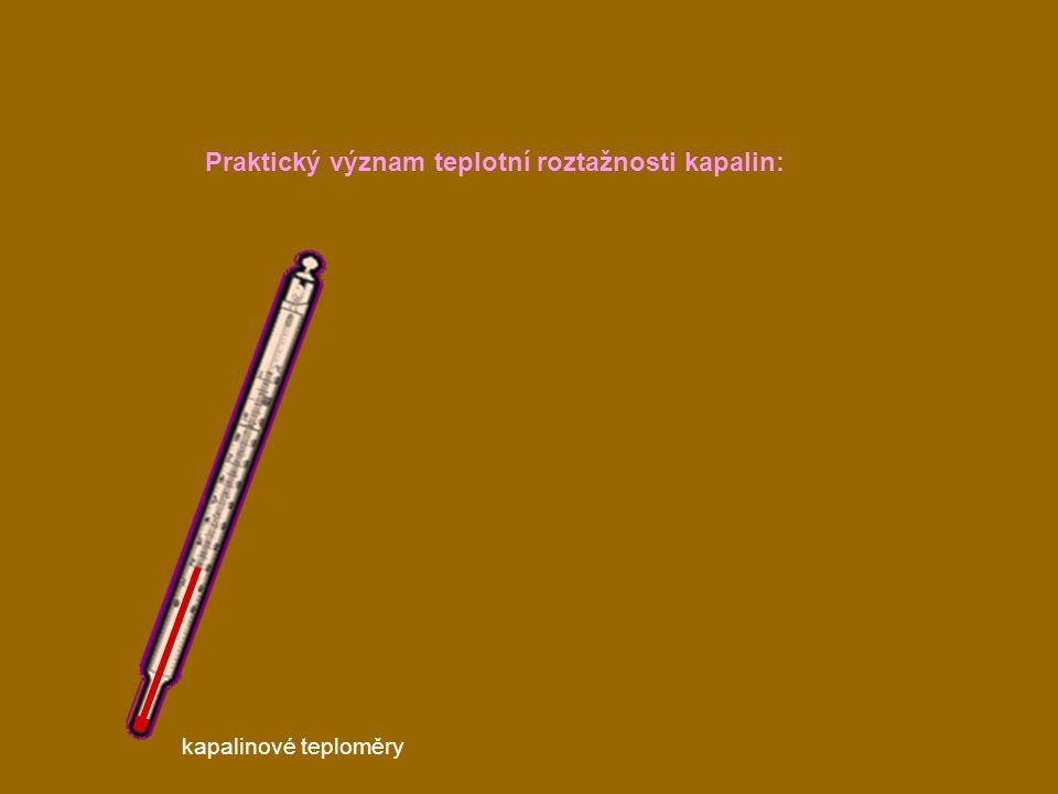 Praktický význam teplotní roztažnosti kapalin: