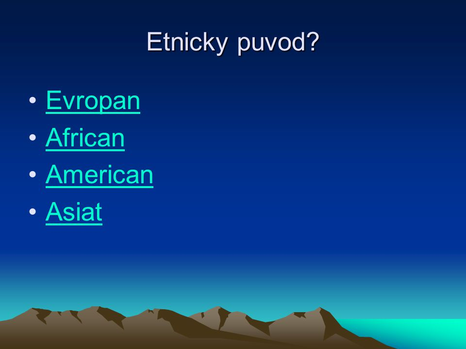 Etnicky puvod Evropan African American Asiat