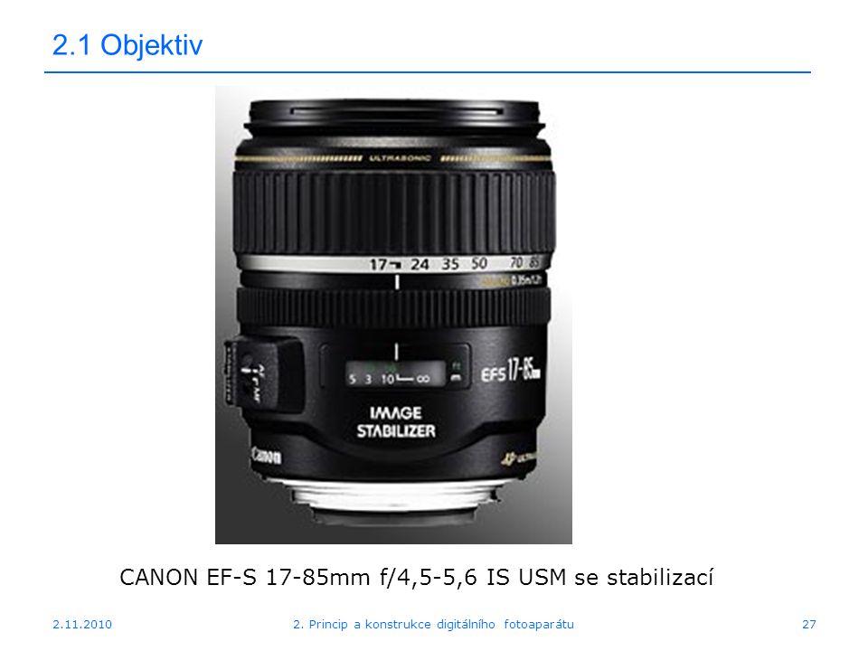 2.1 Objektiv CANON EF-S 17-85mm f/4,5-5,6 IS USM se stabilizací