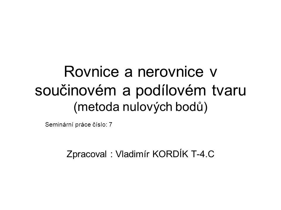 Seminární práce číslo: 7 Zpracoval : Vladimír KORDÍK T-4.C