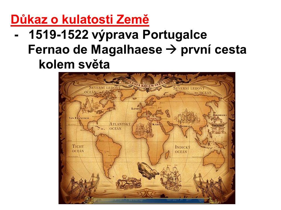 Důkaz o kulatosti Země - 1519-1522 výprava Portugalce.