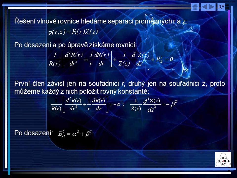 Řešení vlnové rovnice hledáme separací proměnných r a z: