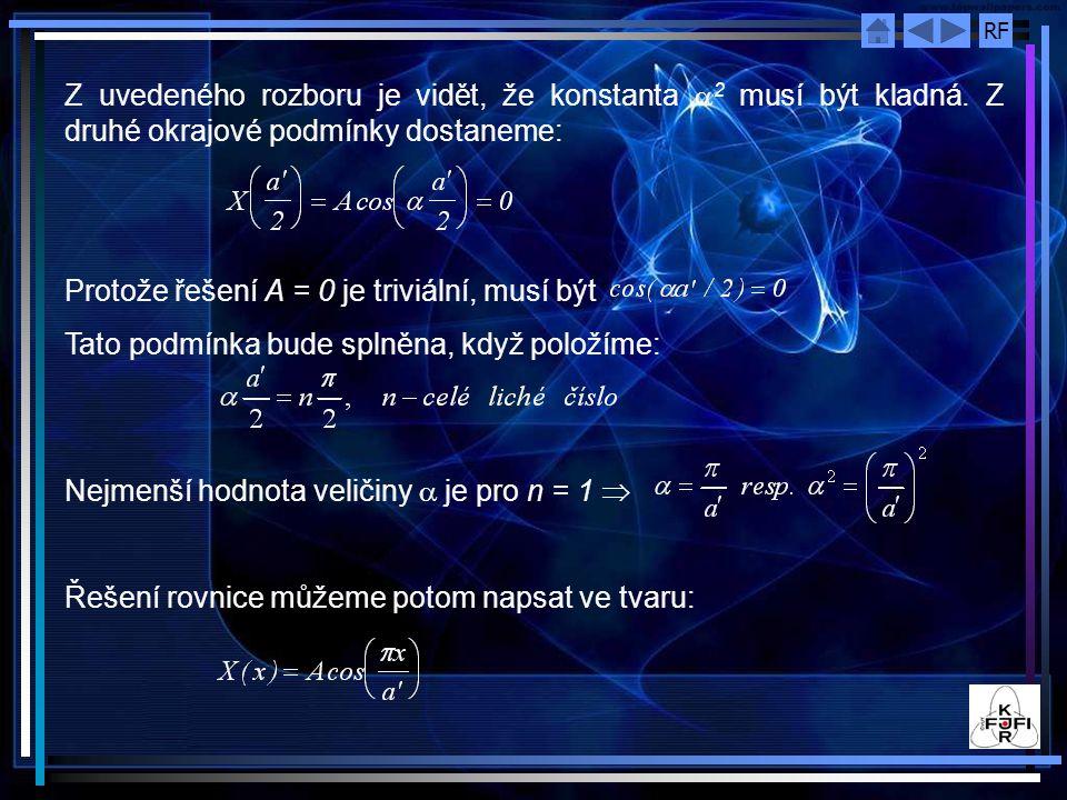 Z uvedeného rozboru je vidět, že konstanta a2 musí být kladná
