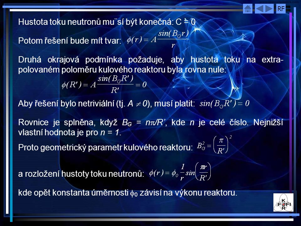Hustota toku neutronů mu¨sí být konečná: C = 0