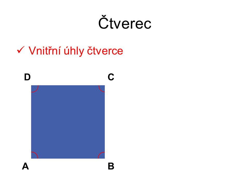 Čtverec Vnitřní úhly čtverce D C A B