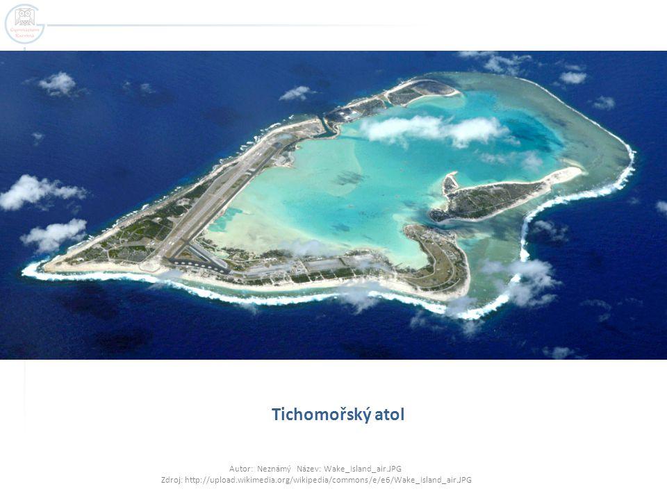 Tichomořský atol Autor: Neznámý Název: Wake_Island_air.JPG Zdroj: http://upload.wikimedia.org/wikipedia/commons/e/e6/Wake_Island_air.JPG.