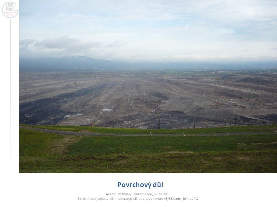 Povrchový důl Autor: Neznámý Název: Lom_bilina.JPG Zdroj: http://upload.wikimedia.org/wikipedia/commons/6/68/Lom_bilina.JPG.