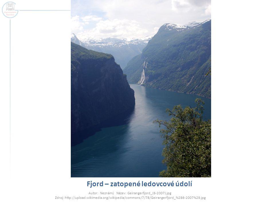 Fjord – zatopené ledovcové údolí