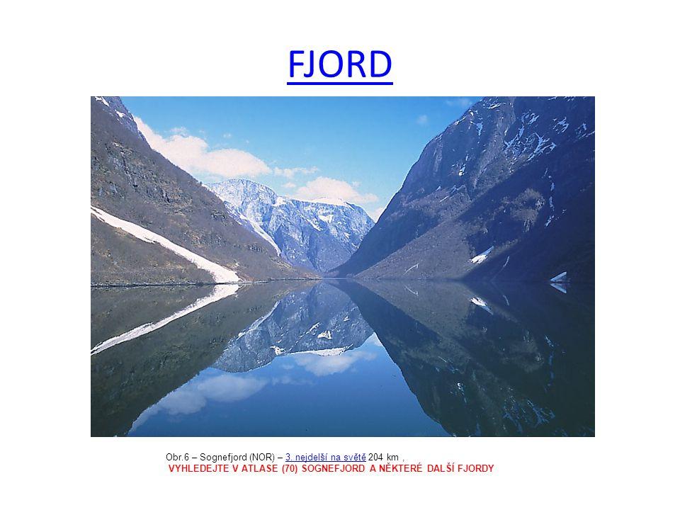 FJORD Obr.6 – Sognefjord (NOR) – 3. nejdelší na světě 204 km ,