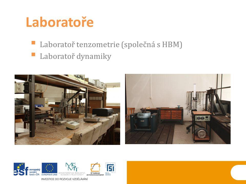 Laboratoře Laboratoř tenzometrie (společná s HBM) Laboratoř dynamiky