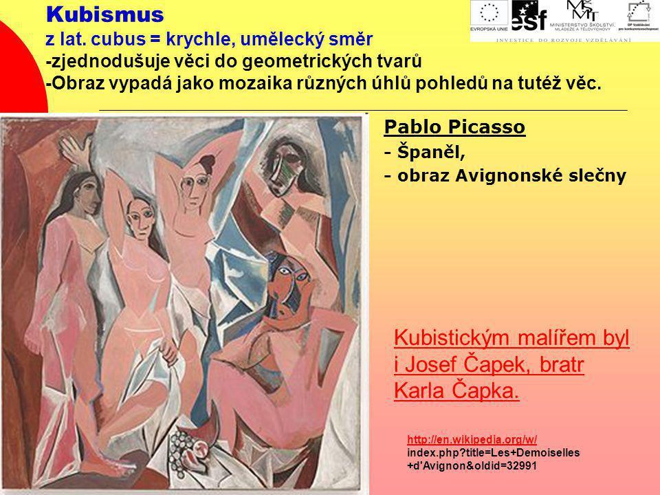 Kubistickým malířem byl i Josef Čapek, bratr Karla Čapka.