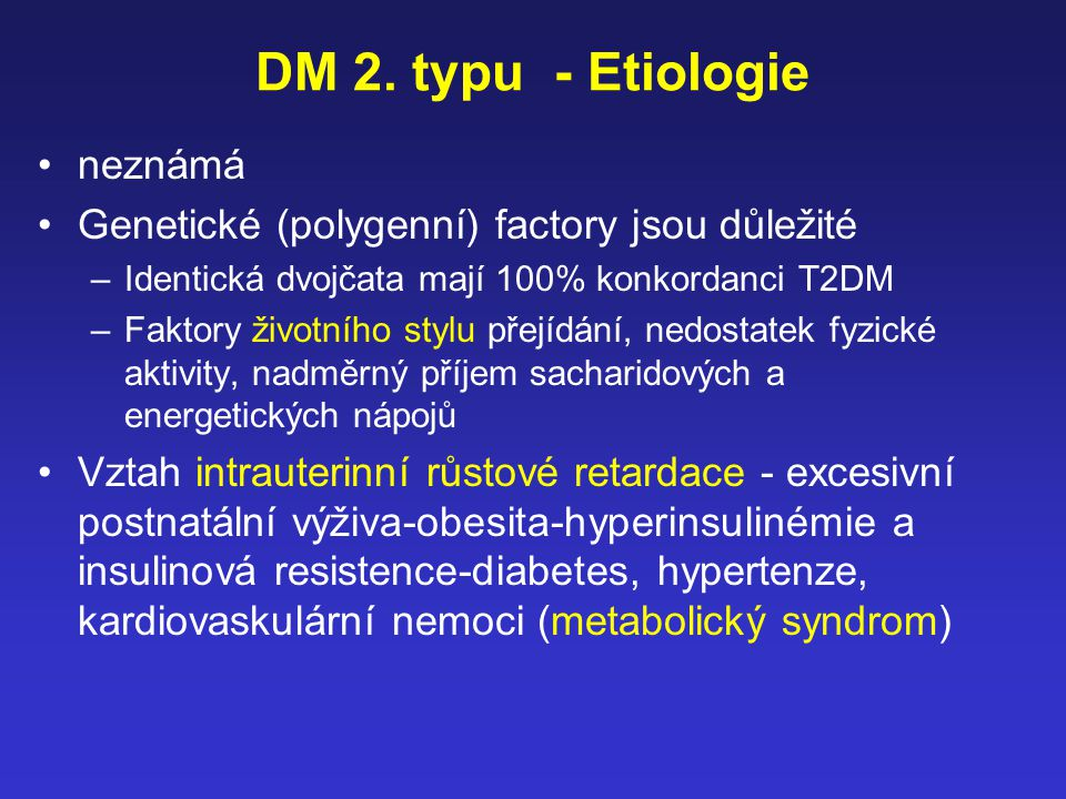DM 2. typu - Etiologie neznámá