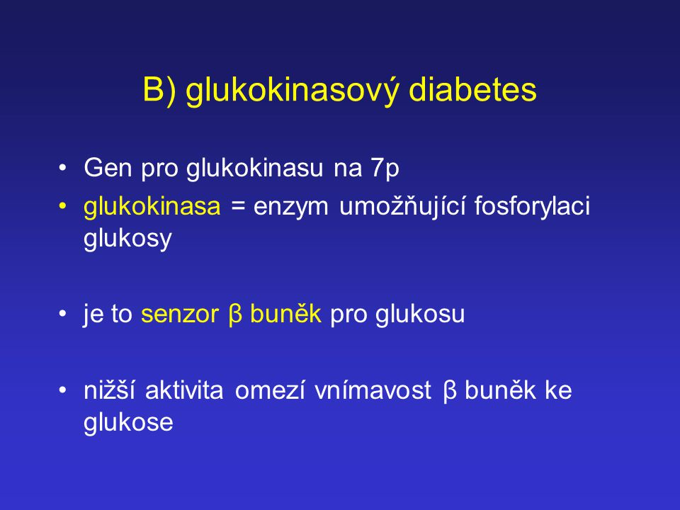 B) glukokinasový diabetes